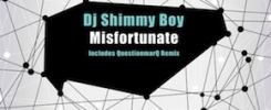 Misfortunate DJ Shimmy Boy
